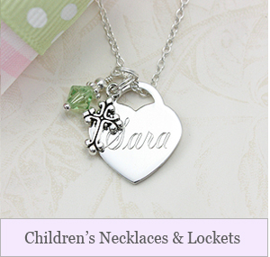 A wonderful variety of toddler and children's necklaces and lockets. Engraved necklaces, birthstone necklaces, plus selections for Christening and Baptism.